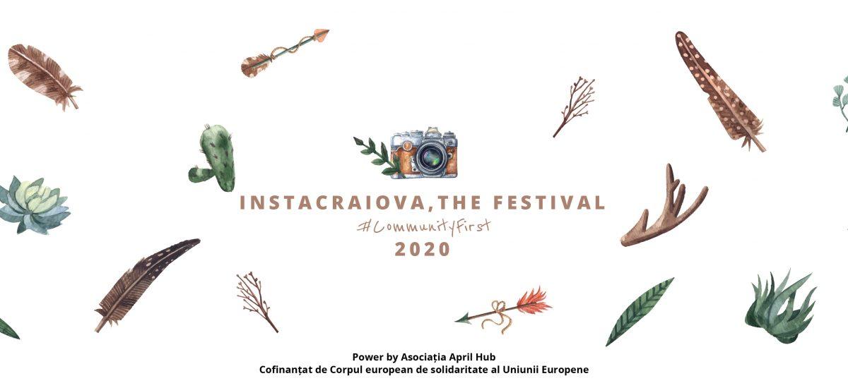 InstaCraiova, The Festival  | #CommunityFirst