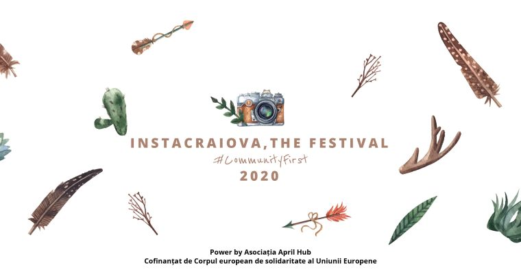 InstaCraiova, The Festival  | #CommunityFirst