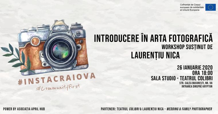 Te așteptăm la workshop-ul Introducere în arta fotografică, susținut de Laurențiu Nica